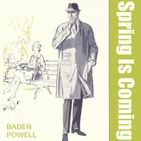 Spring Is Coming — Baden Powell