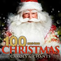 100 Must-Have Christmas Carols and Chants — сборник