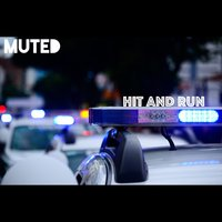 Hit and Run — Muted