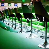 Hotel & Bar Sounds, Vol. 2 — сборник