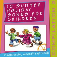 10 Summer Holiday Songs for Children — сборник