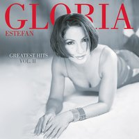 Greatest Hits Vol. II — Gloria Estefan