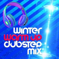 Winter Warm Up: Dubstep Mix — сборник
