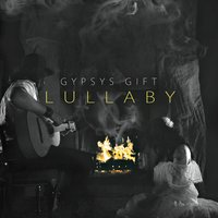 Lullaby — Gypsys Gift
