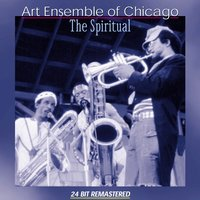 The Spiritual — Art Ensemble Of Chicago