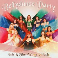 Belly Dance Party — Isis and the Wings of Isis