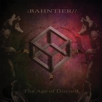 The Age of Discord — Bahntier