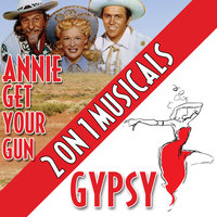 Two On One Musicals - Annie Get Your Gun and Gypsy — сборник