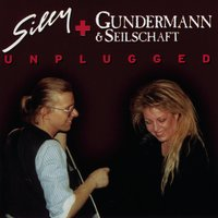 Unplugged — Silly, Gundermann & Seilschaft