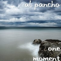 One Moment — Al Pancho
