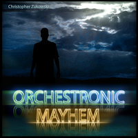 Orchestronic Mayhem — Christopher Zukowski