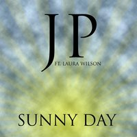 Sunny Day (feat. Laura Wilson) — J P