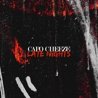 Late Nights — Capo Cheeze