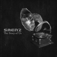 The Story of Us — Saenz