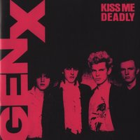 Kiss Me Deadly — Generation x