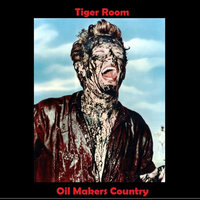 Oil Makers Country — Tiger Room