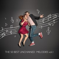 The 50 Best Unchained Melodies, Vol. 1 — сборник