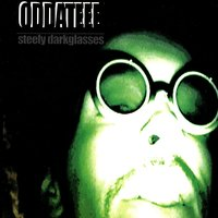 Steely Darkglasses — ODDATEEE