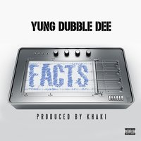 Facts — Yung Dubble Dee