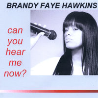 Can You Hear Me Now? — Brandy Faye Hawkins
