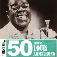 Best of - 50 Tracks — Louis Armstrong