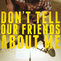 Don't Tell Our Friends About Me — Blake Mills