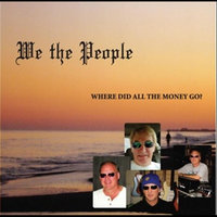 Where Did All the Money Go? — We the People