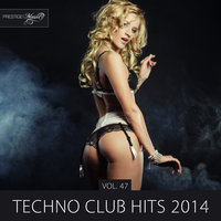 Techno Club Hits 2014, Vol. 47 — Phunk Investigation