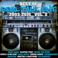 Best of Real Talk Ent.: 2003-2010 Vol. 2 — Nas, Nelly, Lil Jon, Lloyd Banks, E-40, Slim Thug