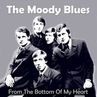 From the Bottom of My Heart — The Moody Blues
