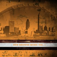 NewBrownsMusic, Vol. 1 — New Browns Music