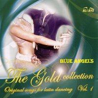 Latin Dancing The Gold Collection — Blue Angels