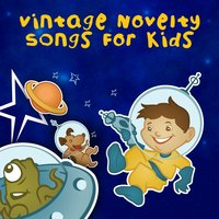 Vintage Novelty Songs For Kids — сборник