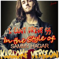 I Cant Drive 55 (In the Style of Sammy Hagar) — Ameritz - Karaoke