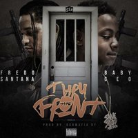Thru the Front — Fredo Santana, Baby Ceo