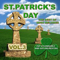 St Patrick's Day - The Best of Irish Melodies, Vol. 3 — Pat O'Connorly and His Orchestra