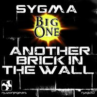 Another Brick in the Wall — Sygma, Big One