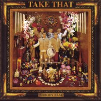 Nobody Else — Take That