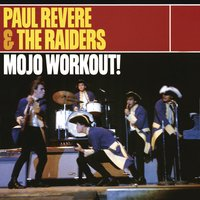 A Mojo Workout! — Paul Revere & The Raiders
