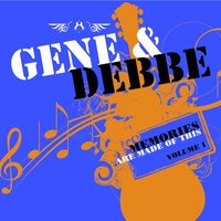 Memories Are Made Of This - Volume 1 & Volume 2 — Gene & Debbe