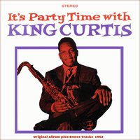 It's Party Time With King Curtis — King Curtis
