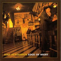 Edge of Night — Mike Henderson