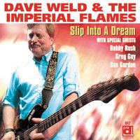 Slip into a Dream — Dave Weld & The Imperial Flames, Dave Weld, The Imperial Flames