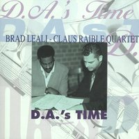 D.A.'s Time — Brad Leali & Claus Raible Quartet