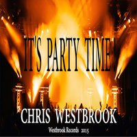 It's Party Time! — Chris Westbrook