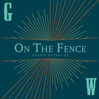 On the Fence — Grassy Waters