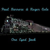One Eyed Jack — Paul Barrere, Roger Cole