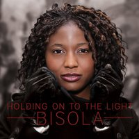Holding On to the Light — Bisola