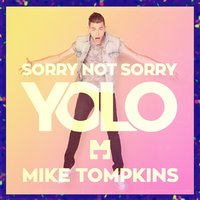Sorry Not Sorry (Yolo) — Mike Tompkins