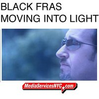 Moving Into Light — Black Fras